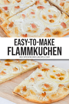 """photo collage of slices of Flammkuchen with creamy sauce sliced onion and bacon pieces on top on cutting board plus text overlay saying """"easy-to-make Flammkuchen"""""""